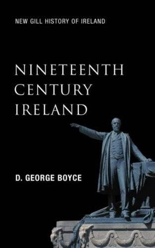 Nineteenth-Century Ireland: The Search for Stability (New Gill History of Ireland)