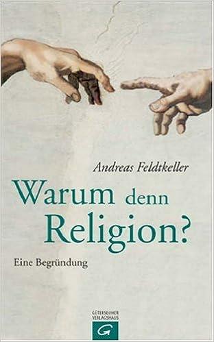 Warum Denn Religion Eine Begründung Amazonde Andreas