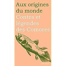 Contes et légendes des Comores (Aux origines du monde t. 12) (French Edition)