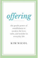 Offering: The Gentle Power of Mindfulness to Awaken the Love, Calm, and Wonder in Everyday Life Paperback