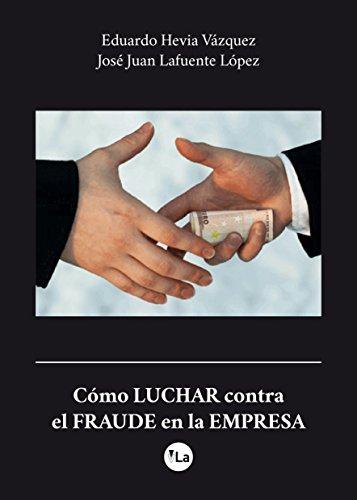 Descargar Libro Cómo Luchar Contra El Fraude En La Empresa Eduardo Hevia Vázquez