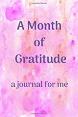 A Month of Gratitude: A journal for Me Paperback