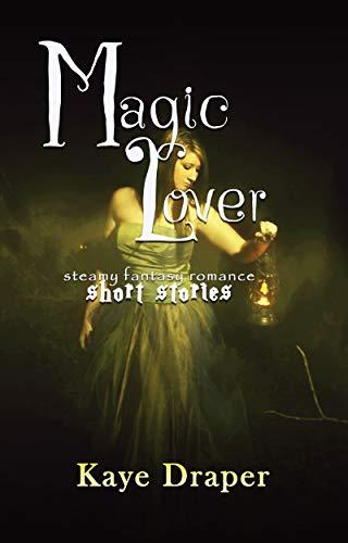 (Magic Lover: Steamy Fantasy Romance Stories)