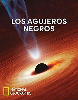 Amazon.com: Los agujeros negros (NATGEO CIENCIAS) (Spanish ...