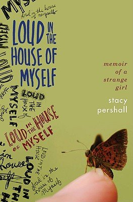 Download Loud in the House of Myself: Memoir of a Strange Girl [Hardcover] pdf epub