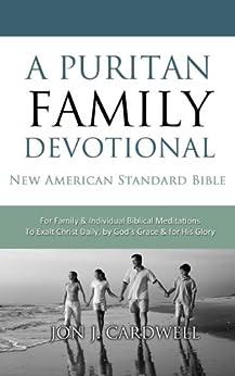 A Puritan Family Devotional: New American Standard Bible by [Cardwell, Jon J.]