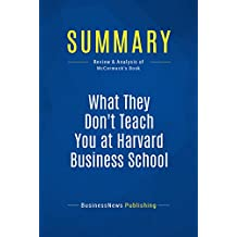 Summary: What They Don't Teach You at Harvard Business School: Review and Analysis of McCormack's Book