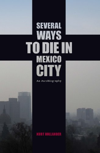 Image of Several Ways to Die in Mexico City: An Autobiography of Death in Mexico City