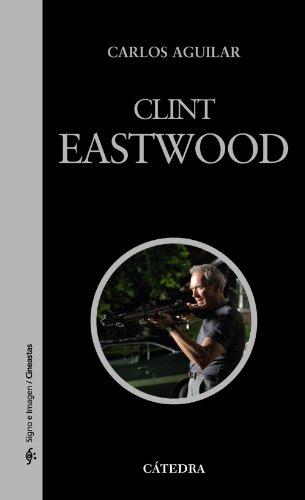 Clint Eastwood (Signo E Imagen - Signo E Imagen. Cineastas)