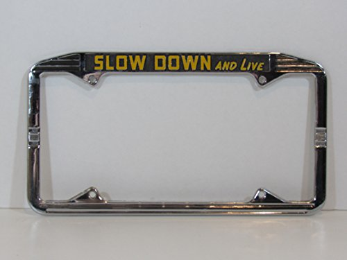Art Deco Slow Down And Live License Plate Frame Metal Chrome