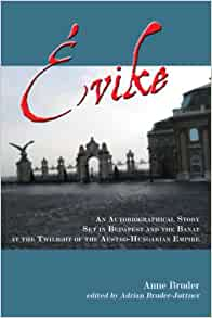 Evike: An Autobiographical Story Set in Budapest and the