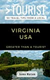 GREATER THAN A TOURIST- VIRGINIA  USA: 50 Travel Tips from a Local