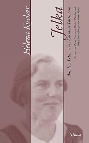 Jelka: Aus dem Leben einer Kärntner Partisanin