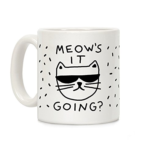 LookHUMAN Meow's It Going White 11 Ounce Ceramic Coffee Mug]()
