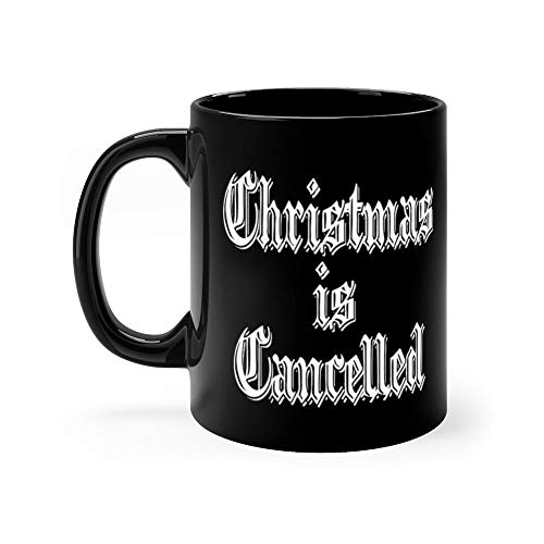 Christmas is Cancelled Mug Funny Coffee Mug Father's Day, Birthday Gifts For Mom, Dad, Grandpa, Husband From Son, Daughter. Fun Novelty Tea Cups Ceramic 11oz -