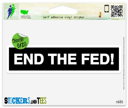 End The Fed Vinyl Car Bumper Window Sticker 4