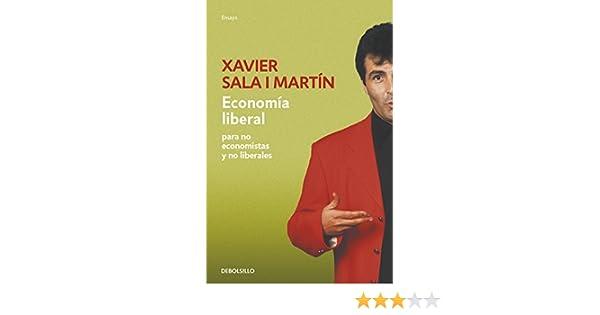 Amazon.com: Economía liberal para no economistas y no liberales (Spanish Edition) eBook: Xavier Sala i Martín: Kindle Store