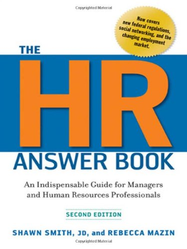 The HR Answer Book An Indispensable Guide for Managers and Human Resources Professionals