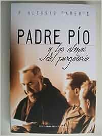 Padre Pio y las almas del purgatorio: Amazon.es: Alessio