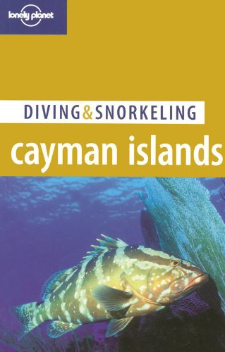 Lonely Planet Diving & Snorkeling Cayman Islands by Lonely Planet