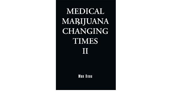 Medical Marijuana: Changing Times II