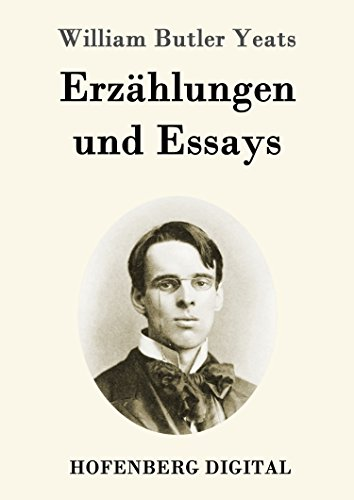Thesis Statement Essay Erzhlungen Und Essays German Edition By William Butler Yeats Proposal Essays also Compare Contrast Essay Examples High School Erzhlungen Und Essays German Edition  Kindle Edition By William  Interesting Essay Topics For High School Students