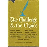 img - for The Challenge & the Choice book / textbook / text book