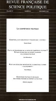 Revue française de science politique, N° 6 vol 57 : La responsabilité politique par  Revue