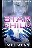 Star Child (Rings of Polaris) (Volume 3)