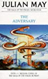 By Julian May The Adversary (Reprint) [Paperback]