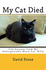 My Cat Died: Life Lessons from My Unforgettable Black Cat, Billy Paperback