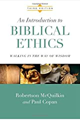 An Introduction to Biblical Ethics: Walking in the Way of Wisdom Hardcover