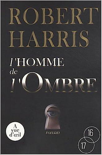 L'homme de l'ombre: Amazon.fr: Harris, Robert: Livres