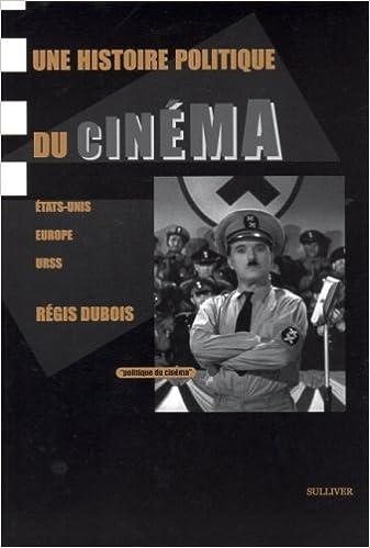 Livre Une Histoire politique du cinéma: Etats-Unis, Europe, URSS pdf