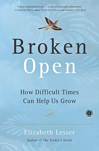(Broken Open: How Difficult Times Can Help Us Grow)