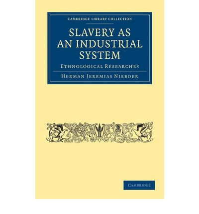 Download Slavery as an Industrial System: Ethnological Researches (Cambridge Library Collection: Slavery and Abolition (Paperback)) (Paperback) - Common pdf