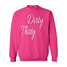 Shop4Ever® Dirty Thirty Crewnecks Sayings Sweatshirts Large Heliconia Pink 0
