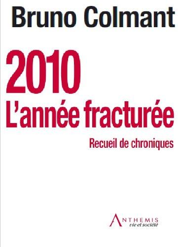 2010 Lannée fracturée - Recueil de chroniques (French Edition)