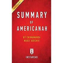 Summary of Americanah: By Chimamanda Ngozi Adichie - Includes Analysis
