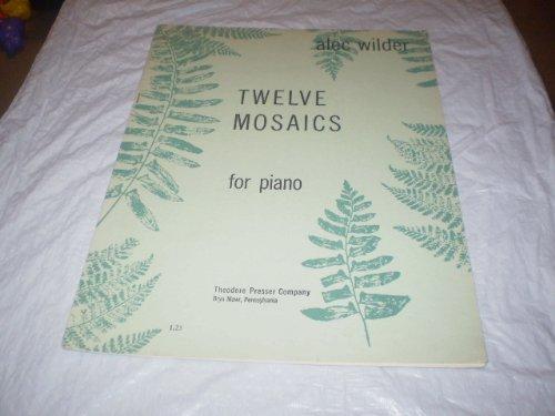 TWELVE MOSAICS FOR PIANO ALEC WILDER 1961 SONGBOOK E15