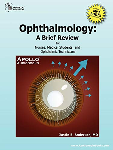 Ophthalmology: A Brief Review for Nurses, Medical Students and Ophthalmic Technicians