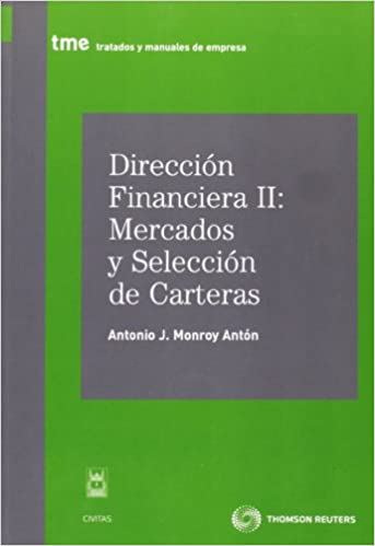 Dirección financiera II : mercados y selección de carteras: Antonio Jesús Monroy Antón: 9788447035663: Amazon.com: Books