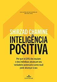 Inteligência positiva: Por que só 20% das equipes e dos indivíduos alcançam seu verdadeiro potencial e como vo