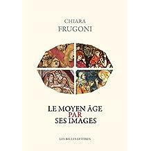 Moyen Âge par ses images (Le)