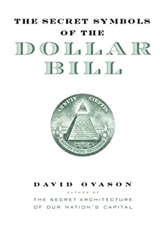 The Secret Symbols of the Dollar Bill : A Closer Look at the Hidden Magic and Meaning of the Money You Use Every Day 0060530456 Book Cover
