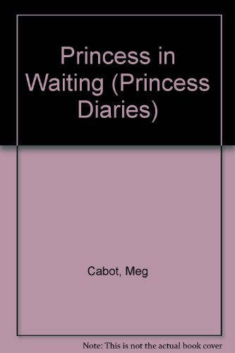 Princess in Waiting (The Princess Diaries, #4) - APPROVED