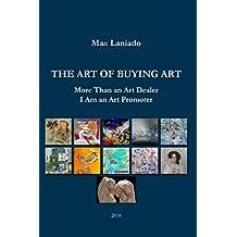 The Art Of Buying Art: More than an art dealer, I am an art promoter
