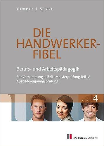 Die Handwerker die handwerker fibel band 4 berufs und arbeitspädagogik zur