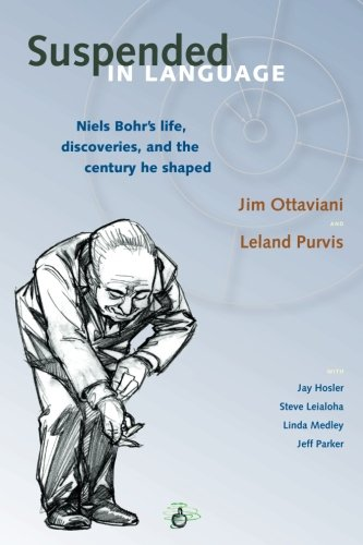 Suspended In Language: Niels Bohrs Life, Discoveries, And The Century He Shaped by G.T. Labs