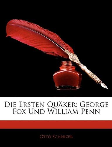 Die ersten Quäker: George Fox und William Penn